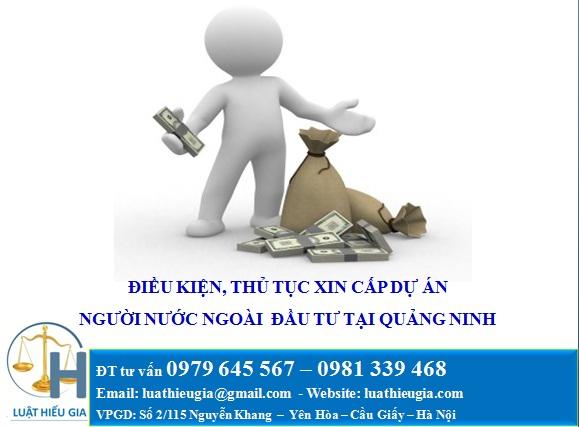 ĐIều kiện, thủ tục xin dự án đầu tư cho người nước ngoài tại Quảng Ninh