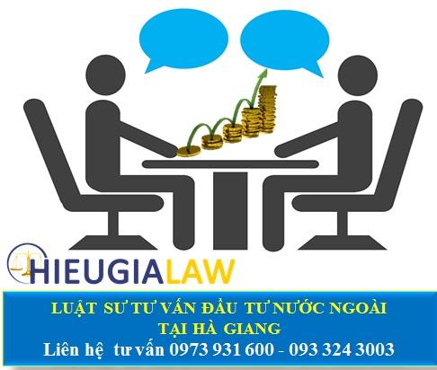 Luật sư tư vấn đầu tư nước ngoài tại Hà Giang