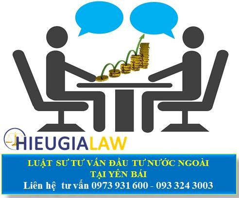 Luật sư tư vấn đầu tư nước ngoài tại Yên Bái