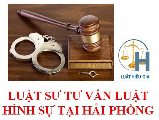 Thuê luật sư tư vấn luật hình sự tại Hải Phòng