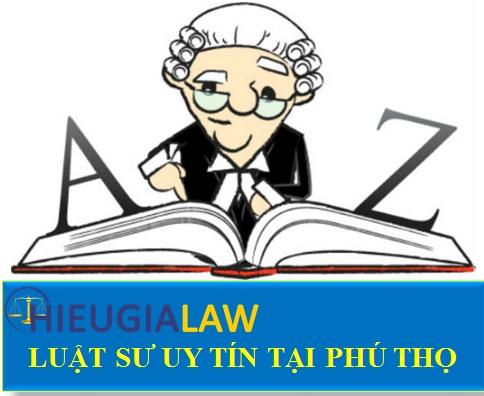 Luật sư uy tín tại Phú Thọ