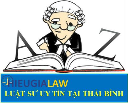Luật sư uy tín tại Thái Bình