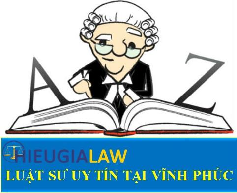 Luật sư uy tín tại Vĩnh Phúc