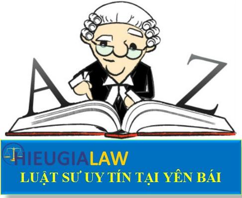Luật sư uy tín tại Yên Bái
