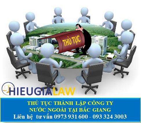 Thủ tục thành lập công ty có người nước ngoài tại Bắc Giang