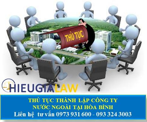 Thủ tục thành lập công ty có người nước ngoài tại Hòa Bình