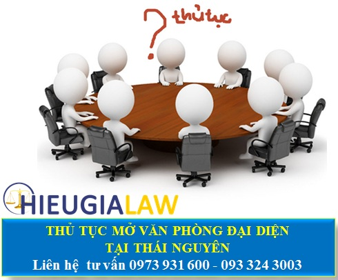 Thủ tục mở văn phòng đại diện tại Thái Nguyên