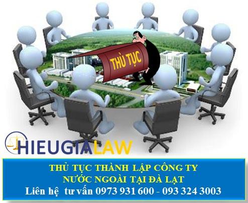 Thủ tục thành lập công ty có người nước ngoài tại Đà Lạt