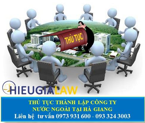 Thủ tục thành lập công ty có người nước ngoài tại Hà Giang