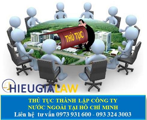 Thủ tục thành lập công ty có người nước ngoài tại Hồ Chí Minh