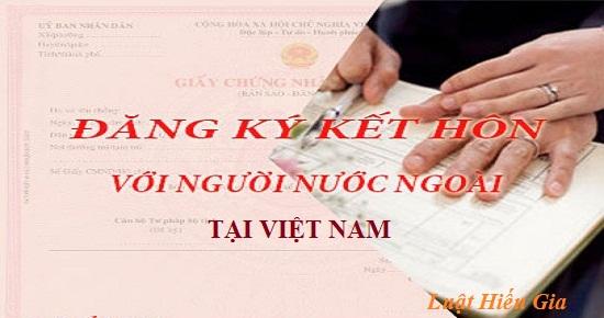 Đăng ký kết hôn với người nước ngoài tại Việt Nam