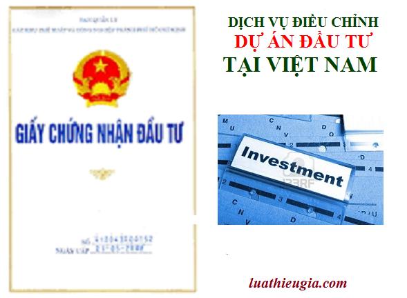 Dịch vụ điều chỉnh dự án đầu tư tại Việt Nam