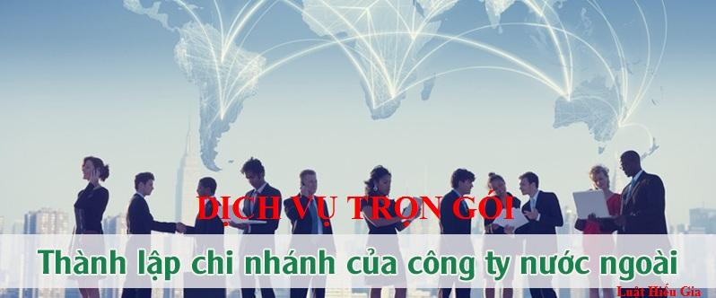 Dịch vụ thành lập chi nhánh công ty nuocs ngoài tại Hà Nội