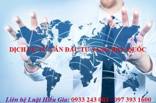 Dịch vụ tư vấn đầu tư sang Hàn Quốc