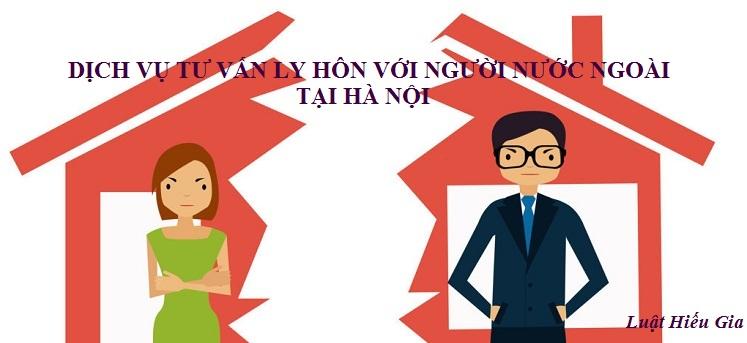 Dịch vụ tư vấn ly hôn với người nước ngoài tại Hà Nội