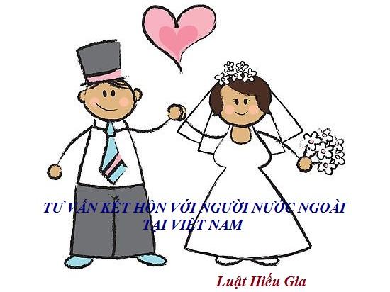 Tư vấn kết hôn với người nước ngoài tại Việt Nam