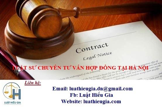 Luật sư chuyên tư vấn hợp đồng tại Hà Nội