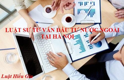 Luật sư tư vấn đầu tư nước ngoài tại Hà Nội