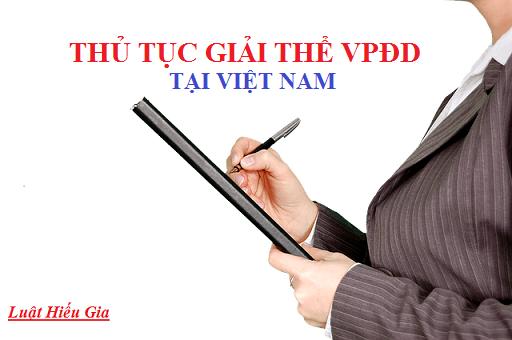 Thủ tục giải thể văn phong đại diện tại Việt Nam