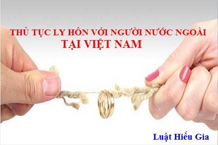 Thủ tục ly hôn với người nước ngoài tại Việt Nam