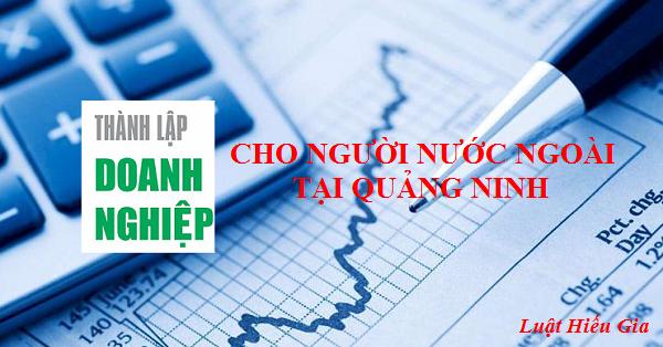 Thủ tục thành lập công ty cho người nước ngoài tại Quảng Ninh