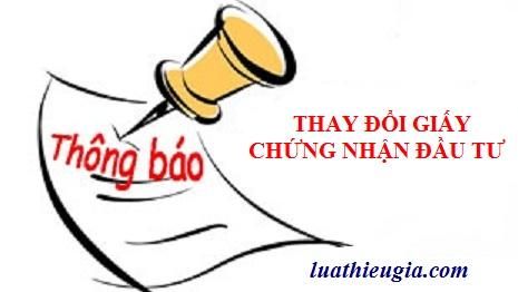 Thủ tục thay đổi Giấy chứng nhận đầu tư tại Hà Nội