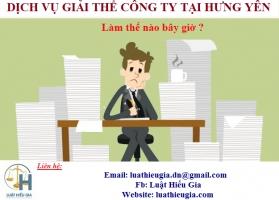 Dịch vụ giải thể Công ty tại Hưng Yên