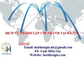Dịch vụ thành lập chi nhánh tại Hà Nội