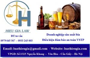 Điều kiện cấp giấy chứng nhận vệ sinh an toàn thực phẩm cho cơ sở sản xuất Bia