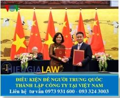 Điều Kiện Để Người Trung Quốc Thành Lập Công Ty Tại Việt Nam