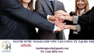 Điều kiện người nước ngoài góp vốn vào công ty tại Hà Nội