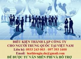 Điều kiện thành lập công ty cho người Trung Quốc tại Việt Nam