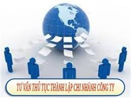 Điều kiện, thủ tục thành lập chi nhánh, văn phòng của thương nhân nước ngoài tại Việt Nam