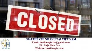 Giải thể chi nhánh tại Việt Nam