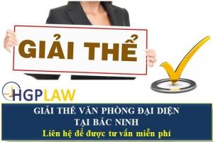 Giải Thể Văn Phòng Đại diện tại Bắc Ninh