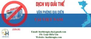 Giải thể văn phòng đại diện tại Việt Nam
