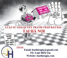 Luật sư giải quyết tranh chấp đất đai tại Hà Nội