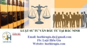 Luật sư tư vấn đầu tư tại Bắc Ninh