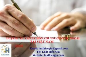 Luật sư tư vấn ly hôn với người nước ngoài tại Việt Nam