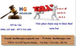 Mức phạt chậm nộp tờ khai và tiền thuế môn bài 2015