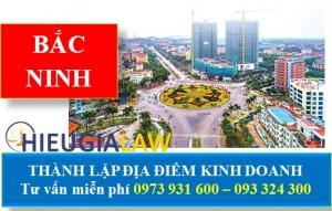 Thành Lập Địa Điểm Kinh Doanh Tại Bắc Ninh - Từ 1,5 triệu