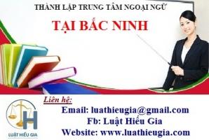 Thành lập Trung tâm ngoại ngữ tại Bắc Ninh