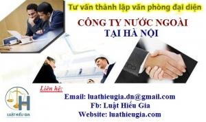Thành lập văn phòng đại diện công ty nước ngoài tại Hà Nội