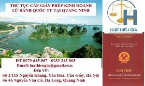 Thủ tục cấp Giấy phép kinh doanh lữ hành quốc tế tại Quảng Ninh