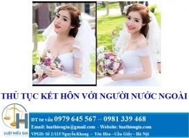 Thủ tục điều kiện hồ sơ kết hôn với người nước ngoài