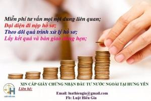 Xin cấp Giấy chứng nhận Đầu tư nước ngoài tại Hưng Yên