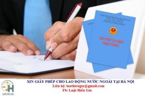 Xin giấy phép cho lao động nước ngoài tại Hà Nội