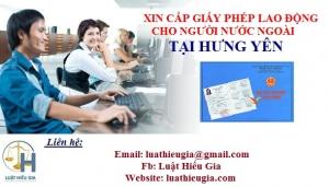 Xin giấy phép lao động cho người nước ngoài tại Hưng Yên