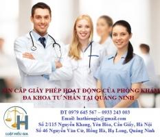 Xin giấy phép mở phòng khám đa khoa tư nhân tại Quảng Ninh