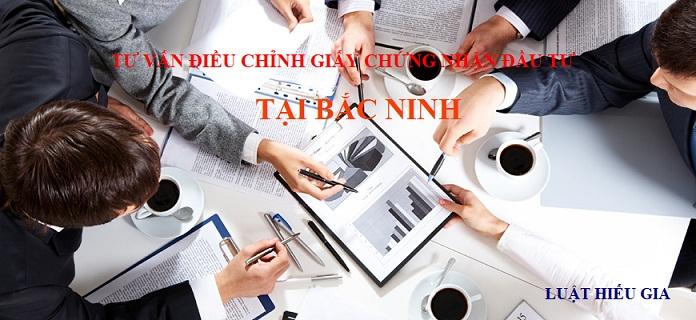 Tư vấn điều chỉnh Giấy chứng nhận đầu tư tại Bắc Ninh